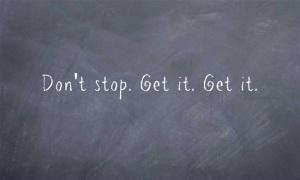 Dont-stop-Get-it-Get-it