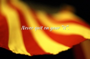 Never-quit-on-your-it