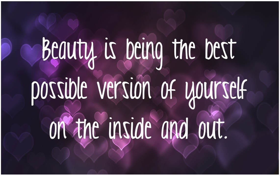 beauty-is-being-the-best-possible-version-of-yourself-on-the-inside-and-out-beauty-quote.jpg