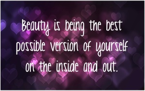 beauty-is-being-the-best-possible-version-of-yourself-on-the-inside-and-out-beauty-quote