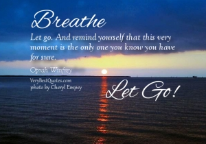 Breathe-let-go-quotes-live-in-present-moment-quotes