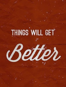 things_will_always_get_better