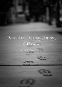 Dont-be-so-busy-busy-busy
