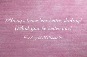Always-leave-em-better