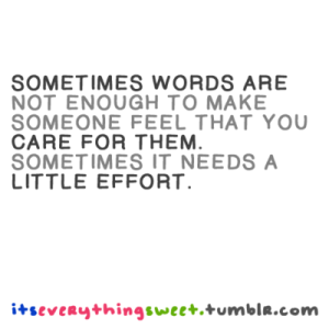 Sometimes-Words-Are-Not-Enough-To-Make-Someone-Feel-That-You-Care-For-Them