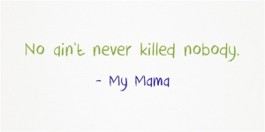 No-aint-never-killed