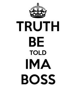 truth-be-told-ima-boss-1