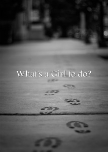 Whats-a-Girl-to-do