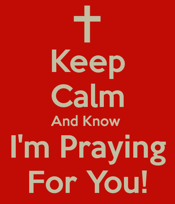 keep-calm-and-know-im-praying-for-you.png