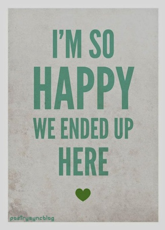 Love-Quote-I'm-so-happy-we-ended-up-here
